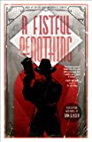 A Fistful of Nothing: A Dieselpunk Noir Novel