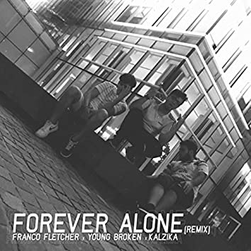 Forever Alone (Remix)