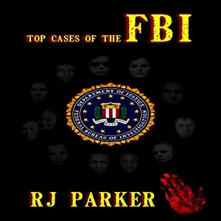 Top Cases of The FBI (American Criminal History)                   Written by:                                                                                                                                 RJ Parker                               Narrated by:                                                                                                                                 David Gilmore                      Length: 2 hrs and 36 mins     Not rated yet     Overall 0.0