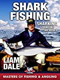 Shark Fishing: Sharking - Stringing the Blues - Liam Dale (Masters of Fishing & Angling)