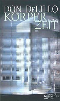 Körperzeit: Roman (German Edition) by [Don DeLillo, Frank Heibert]