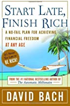 Start Late, Finish Rich: A No-Fail Plan for Achieving Financial Freedom at Any Age 1St edition by Bach, David (2005) Hardcover
