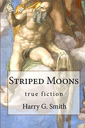 Striped Moons by Harry G. Smith (2009-12-01)
