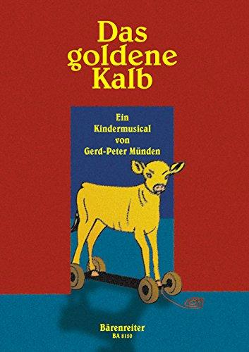 Das Goldene Kalb. Kinderchor, Flöte, Klarinette, Violine, Violoncello, Klavier