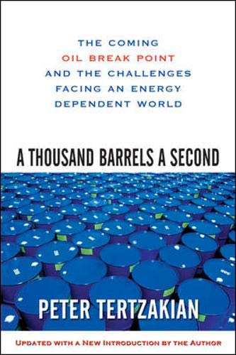 A Thousand Barrels a Second: The Coming Oil Break Point and the Challenges Facing an Energy Dependen