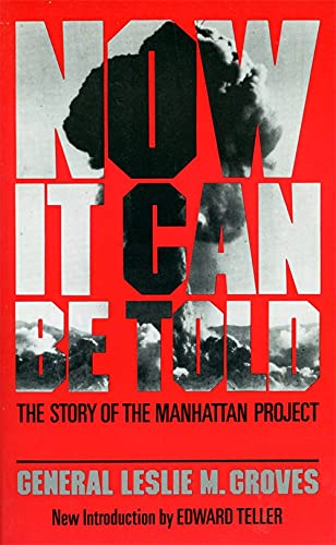 Now It Can Be Told: The Story Of The Manhattan Project (Quality Paperbacks Series)