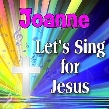 Joanne, Let's Sing For Jesus