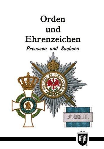 Orden und Ehrenzeichen - Preussen und Sachsen (Militaria, Preussen, Sachsen, Uniformen, Abzeichen, 1. Weltkrieg, Orden und Ehrenzeichen, Kaiserreich, Eisernes Kreuz, Königreich, History Edition)
