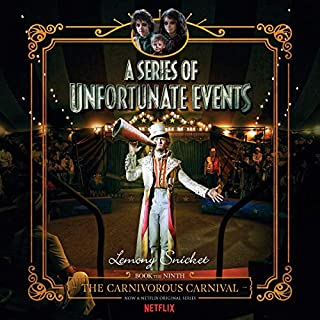 The Carnivorous Carnival     A Series of Unfortunate Events #9              Written by:                                                                                                                                 Lemony Snicket                               Narrated by:                                                                                                                                 Tim Curry                      Length: 4 hrs and 50 mins     4 ratings     Overall 4.8