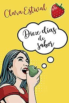 Diez días de sabor (Serie Diez días) PDF EPUB Gratis descargar completo