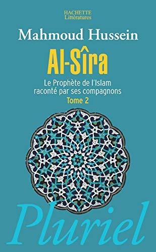 Al-Sira 2/Le Prohete De L'Islam Raconte Par Ses Compagnons
