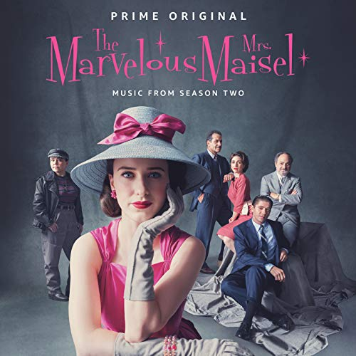 The Marvelous Mrs. Maisel: Season 2 (Music From The Prime Original Series)