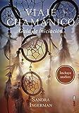Viaje Chamánico: Guía de iniciación (Nueva era)