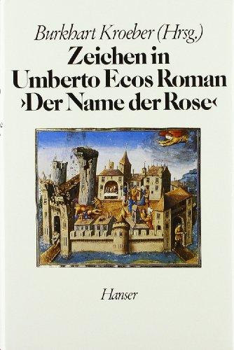 """Zeichen in Umberto Ecos Roman """"Der Name der Rose"""": Aufsätze aus Europa und Amerika"""