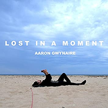 Lost in a Moment