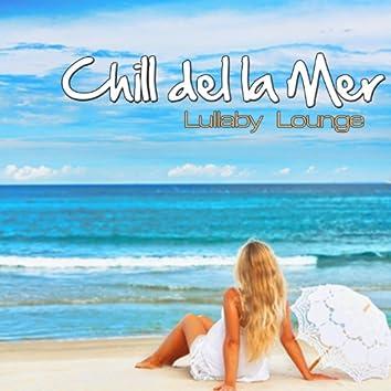 Chill Del La Mer