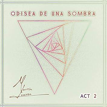 Odisea De Una Sombra: Act 2