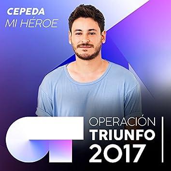 Mi Héroe (Operación Triunfo 2017)