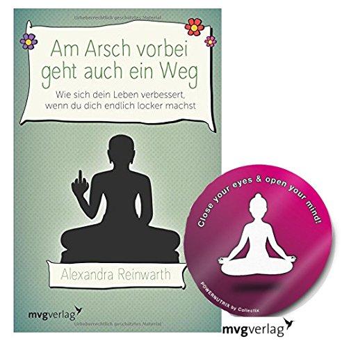 mvgverlag Am Arsch Vorbei Geht Auch Ein Weg: Wie Sich Dein Leben verbessert, Wenn Du Dich Endlich Locker Machst Taschenbuch + 1 Yoga Sticker Gratis