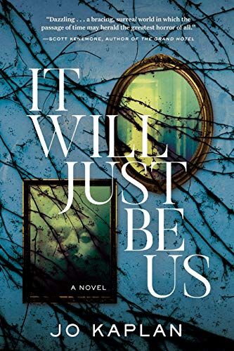 It Will Just Be Us: A Novel by [Jo Kaplan]