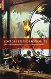 Voyages en gastronomies - L'invention des capitales et des régions gourmandes