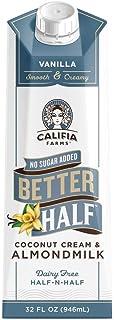 Califia Farms - Vanilla Better Half Coffee Creamer, 32 Oz (Pack of 6)   Half and Half   Coconut Cream and Almond Milk   Non Dairy   Plant Based   Vegan   Keto  Sugar Free   Zero Carb   Shelf Stable