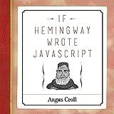 Angus Croll If Hemingway Wrote Javascript