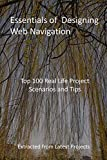 Essentials of Designing Web Navigation: Top 100 Real Life Project Scenarios and Tips: Extracted from Latest Projects (English Edition)