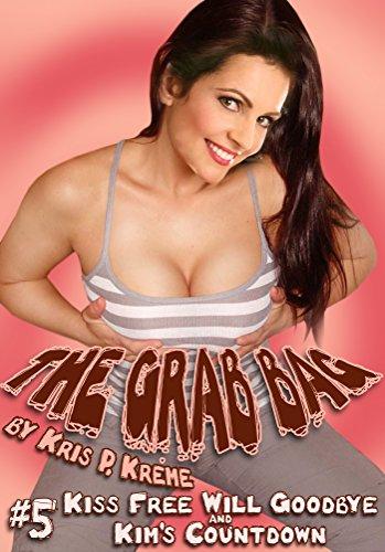 The Grab Bag #5 - Kiss Free Will Goodbye & Kim's Kountdown (English Edition)
