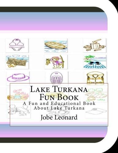 Lake Turkana Fun Book: A Fun and Educational Book About Lake Turkana