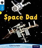 Oxford Reading Tree Infact: Oxford Level 3: Space Dad