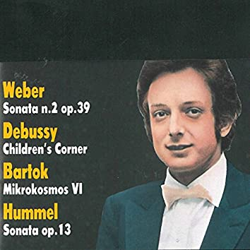 Weber, Debussy, Bartok & Hummel: Pieces for Solo Piano