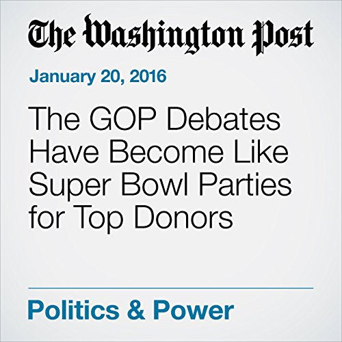 The GOP Debates Have Become Like Super Bowl Parties for Top Donors cover art