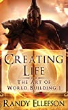 Creating Life (The Art of World Building)