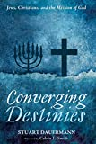 Converging Destinies: Jews, Christians, and the Mission of God