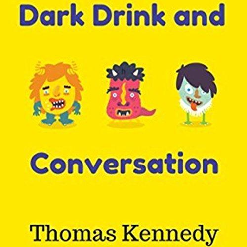 Dark Drink and Conversation  cover art