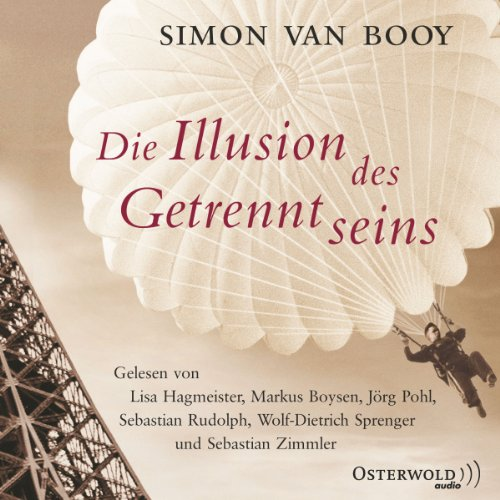 Die Illusion des Getrenntseins                   By:                                                                                                                                 Simon Van Booy                               Narrated by:                                                                                                                                 Markus Boysen,                                                                                        Sebastian Rudolph,                                                                                        Lisa Hagmeister,                   and others                 Length: 4 hrs and 2 mins     Not rated yet     Overall 0.0