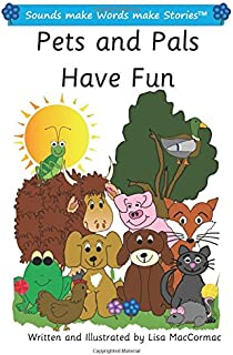 Pets and Pals Have Fun: Sounds make Words make Stories, Plus Level, Series 1, Book 9