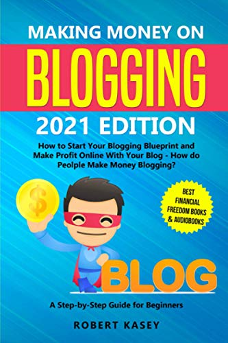 Making Money on Blogging: 2021 edition - How to Start Your Blogging...