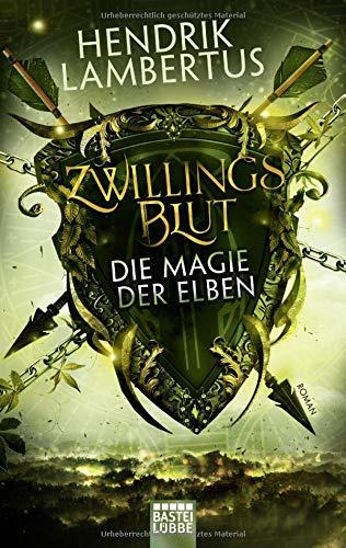 Zwillingsblut - Die Magie der Elben: Roman