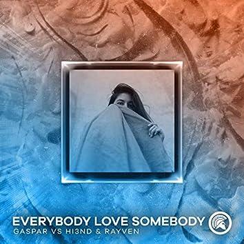 Everybody Love Somebody