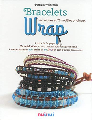 Bracelets Wrap Techniques et 12 modèles originaux