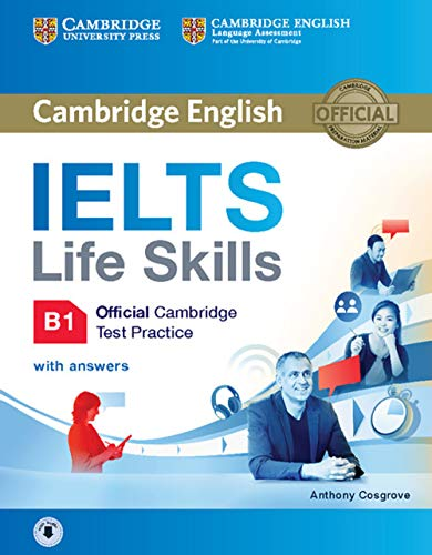 IELTS Life Skills Official Cambridge Test Practice B1: Student's Book with answers and downloadable Audio