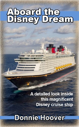 Amazon Com Disney Cruise Aboard The Disney Dream A Detailed Look Inside This Magnificent Disney Cruise Ship Ebook Hoover Donnie Kindle Store