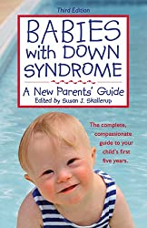 Babies with Down Syndrome ( A new parent's guide )
