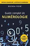 Guide complet de numérologie - Edition 30è anniversaire - La référence en numérologie