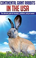 Continental Giant Rabbits in USA: The ultimate guide for breeders, exhibitors, and pet owners