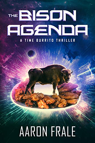The Bison Agenda: A Time Burrito Thriller (English Edition)