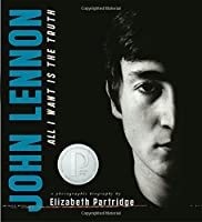 John Lennon: All I Want is the Truth (Bccb Blue Ribbon Nonfiction Book Award (Awards))