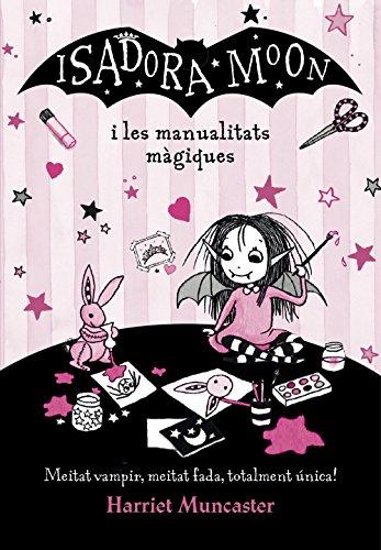 Isadora Moon i les manualitats màgiques (La Isadora Moon)